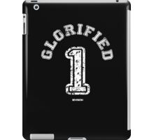 Glorified 1 iPad Case/Skin