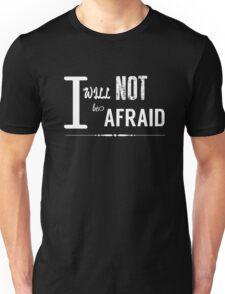 Not Afraid Unisex T-Shirt