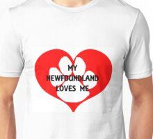my newfoundland loves me Unisex T-Shirt