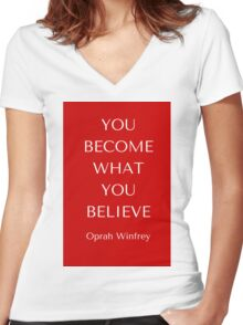 You become what you believe Women's Fitted V-Neck T-Shirt