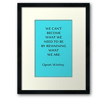 We can't become  Framed Print