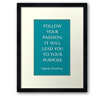Follow Your Passion Framed Print
