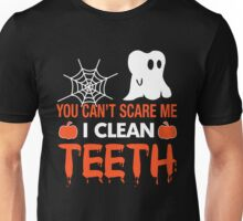 You Can't Scare Me I Clean Teeth, Funny Halloween Dentist T-Shirt Unisex T-Shirt