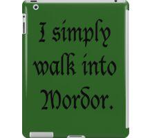 """I Simply Walk into Mordor"" iPad Case/Skin"