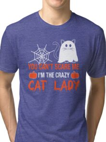 You Can't Scare Me I'm A Cat Lady, Funny Halloween For Cat LoversT-Shirt Tri-blend T-Shirt