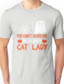 You Can't Scare Me I'm A Cat Lady, Funny Halloween For Cat LoversT-Shirt Unisex T-Shirt