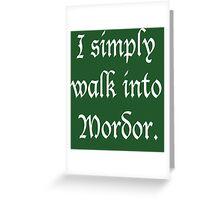 """I Simply Walk into Mordor"" (White) Greeting Card"