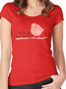 Wake up You're Beautiful Quote Flowers Bird Women's Fitted Scoop T-Shirt