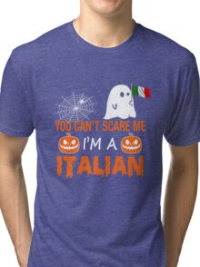 You Can't Scare Me I'm A Italian, Funny Halloween Gift Tri-blend T-Shirt