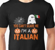 You Can't Scare Me I'm A Italian, Funny Halloween Gift Unisex T-Shirt