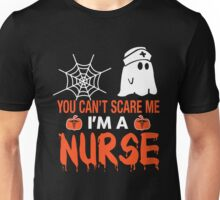 You Can't Scare Me I'm A Nurse, Funny Halloween T-Shirt Unisex T-Shirt