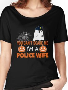 You Can't Scare Me I'm Police Wife, Funny Halloween T-Shirt Women's Relaxed Fit T-Shirt