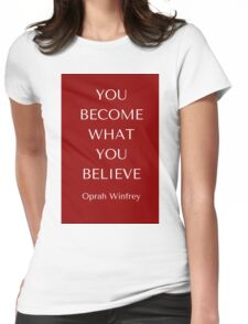 You become what you believe (dark red) Womens Fitted T-Shirt
