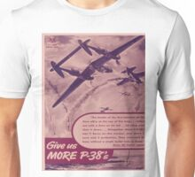 Vintage poster - Give Us More P-38's Unisex T-Shirt