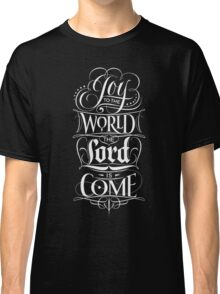 Joy to the World, the Lord is Come - Christian Religious Christmas Carol Chalkboard Lettering Classic T-Shirt