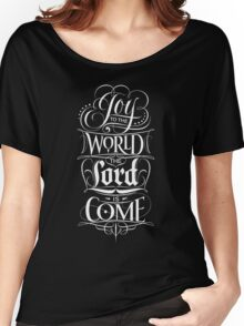 Joy to the World, the Lord is Come - Christian Religious Christmas Carol Chalkboard Lettering Women's Relaxed Fit T-Shirt