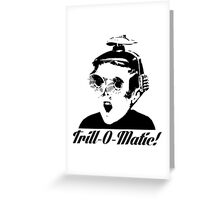 Trill-o-Matic Greeting Card