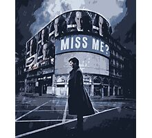 Miss Me? Photographic Print