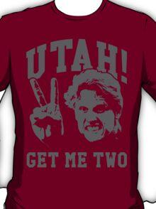 Utah Get Me Two T-Shirt