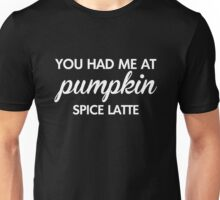 Had Me At Pumpkin Spice Latte T-Shirt, Funny Halloween Gift Unisex T-Shirt