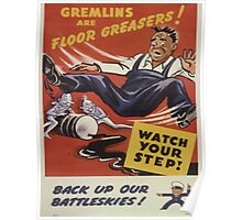Vintage poster - Gremlins are Floor Greasers Poster