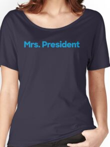 Mrs. President Women's Relaxed Fit T-Shirt