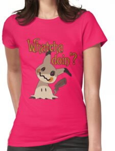 Whatcha doin', Mimikyu? Womens Fitted T-Shirt