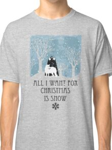 All I Want For Christmas Is Snow T-shirt Classic T-Shirt