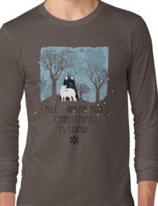 All I Want For Christmas Is Snow T-shirt Long Sleeve T-Shirt