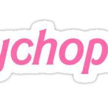 Psychopath Sticker