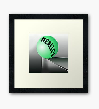 Reality On The Precipice  Framed Print