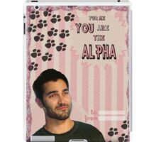 My Teenwolfed Valentine[You Are The Alpha] iPad Case/Skin