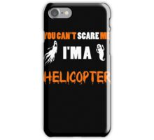 You Can't Care Me - Helicopter T-shirts - Halloween T-shirts iPhone Case/Skin