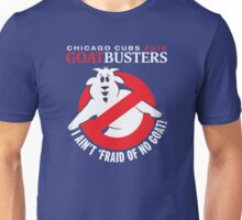 I ain't afraid of no goats chicago cubs 2016  t-shirt Unisex T-Shirt