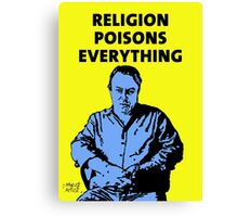 Christopher Hitchens Religion Poisons Everything Canvas Print
