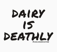 Dairy is Deathly (white) Kids Tee