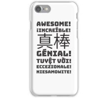 AWESOME in Multiple Languages iPhone Case/Skin