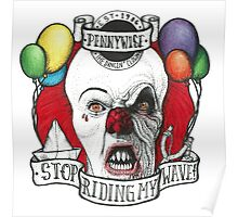 PENNYWISE IS SICK OF U FAKES Poster