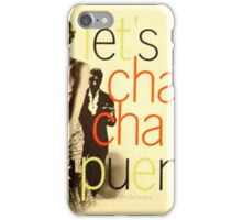 Let's Cha Cha iPhone Case/Skin