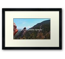 """""""your mom probably regrets you""""  Framed Print"""