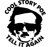 Cool Story Poe Photographic Print