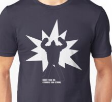 """BIGGER Than Big. STRONGER Than Strong."" Unisex T-Shirt"