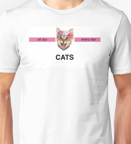 Cats- all day every day Unisex T-Shirt