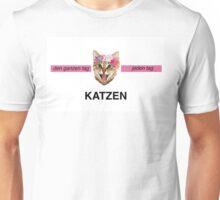KATZEN- den hansen tag, jeden tag. Unisex T-Shirt