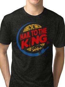 Hail to the king Tri-blend T-Shirt