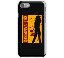 Kill Vampires iPhone Case/Skin