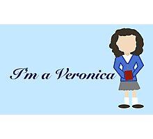 """I'm a Veronica"" Photographic Print"