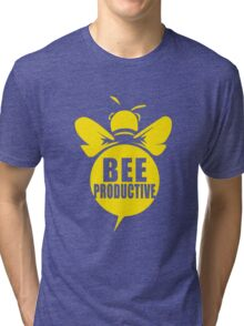 Bee Productive Cool Bee Graphic Typo Design Tri-blend T-Shirt
