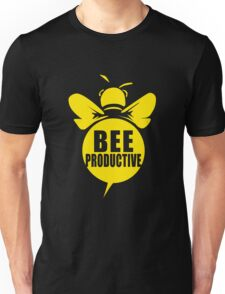 Bee Productive Cool Bee Graphic Typo Design Unisex T-Shirt