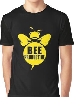 Bee Productive Cool Bee Graphic Typo Design Graphic T-Shirt